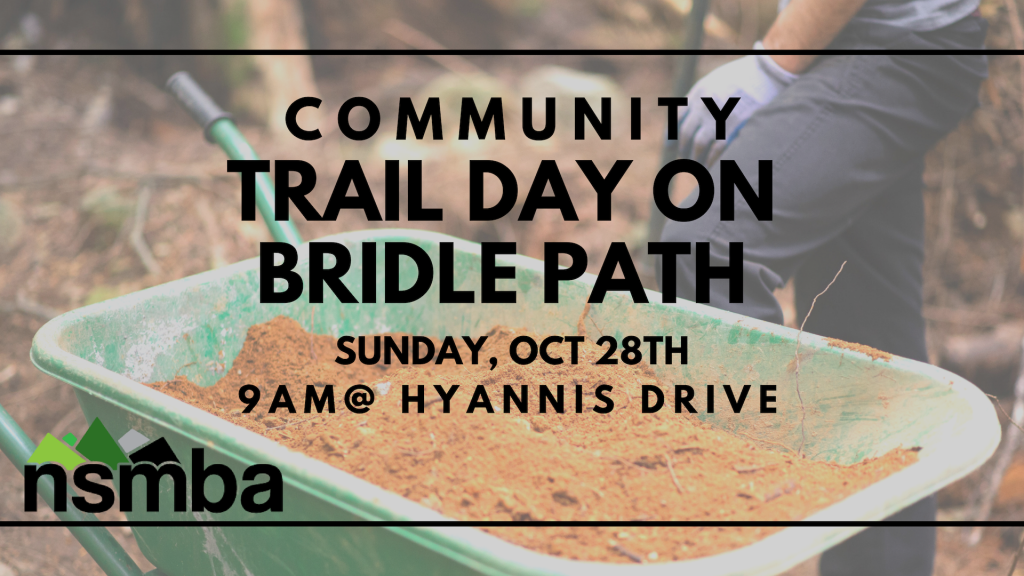 Join us for a Community Trail Day on Bridle Path, Sunday, October 28th. Meet at 9 AM at the top of Hyannis Dr.